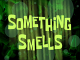 Something Smells/transcript