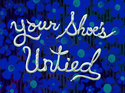 Your Shoe's Untied title card
