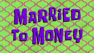 Married to money-0