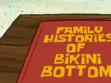 Family Histories of Bikini Bottom