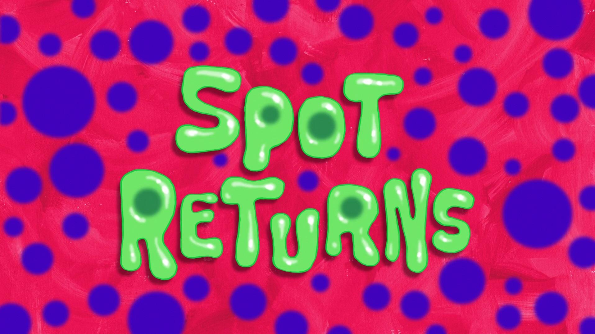 spot returns transcript encyclopedia spongebobia fandom