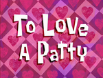 To Love a Patty