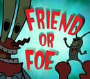 Friend or Foe (transcript)