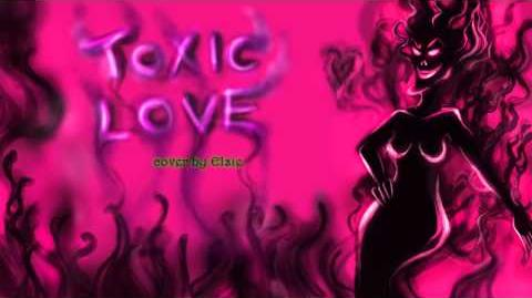 ♪ 【Female Cover】 ๑♥ TOXIC LOVE - Ferngully ♥ ๑