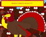 When Turkeys Revolt