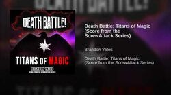 Death Battle Titans of Magic (Score from the ScrewAttack Series)