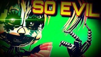 SFM FNaF So Evil Animated Song