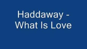 Haddaway - What is Love Lyrics