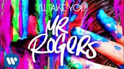 MSTR ROGERS - I'll Take You Official Audio