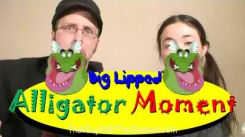 A BIG LIPPED ALLIGATOR MOMENT