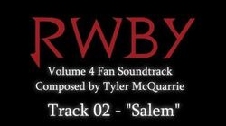"RWBY Volume 4 Fan Soundtrack Track 02 - ""Salem"""