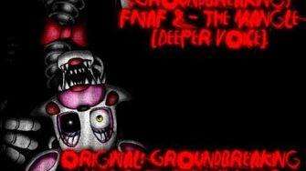 (GroundBreaking) FNaF 2 - The Mangle Deeper Voice