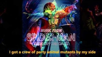 "Spider-Man Turn off the Dark ""A Freak Like Me Needs Company"" Lyric Video"