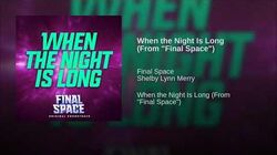 """When the Night Is Long (From """"Final Space"""")"""
