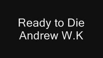 Ready to Die - Andrew W