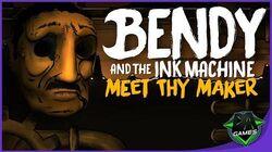 BENDY SONG (MEET THY MAKER) LYRIC VIDEO DAGames