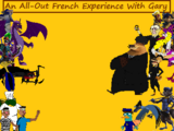An All-Out French Experience with Gary