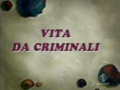 Vita da criminali