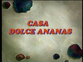 Casa dolce ananas
