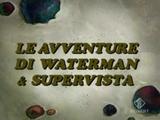 Le avventure di Waterman & Supervista