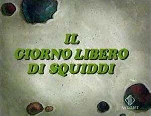 Il giorno libero di Squiddi