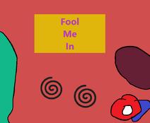 Fool Me In