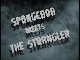 SpongeBob en de wurger