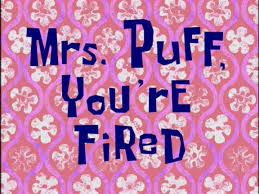 Juf Puff u bent ontslagen