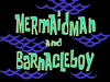 Mermaid and Barnacleboy