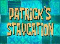 Patrickstaycation