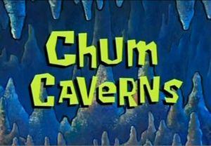 Chum-Caverns