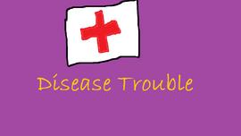 Disease Trouble Titlecard