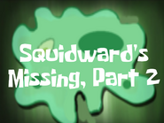 Squidwardsmissingpart2
