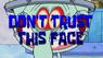 Donttrustface