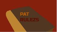 Pat Rulezs