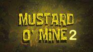 Mustard O Mine 2