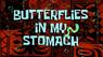 Butterfliesstomach
