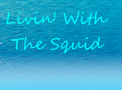 Livin' With The Squid