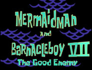 Mermaid Man and Barncale Boy VII The Good Enemy