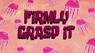 Firmlygraspit