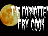 The Forgotten Fry Cook