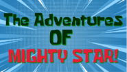 The Adventures of Mighty Star!