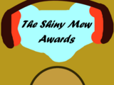 The Shiny Mew Awards