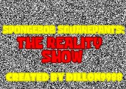 SpongeBob The Reality Show