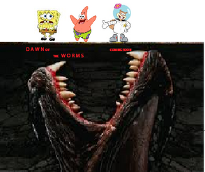 DAWN OF THE WORMS