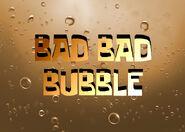 Bad Bad Bubble
