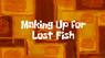 Makingup4lostfish