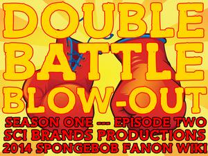 Double-battle-blowout