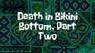 Deathinbikinibottomp2