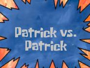 Patrickvspatrick